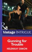 Gunning for Trouble (Mills & Boon Intrig