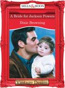 Bride For Jackson Powers (Mills & Boon D