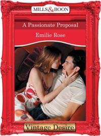 Passionate Proposal (Mills & Boon Desire