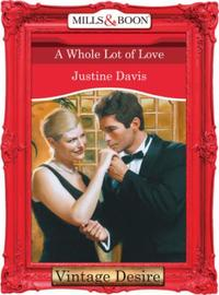 Whole Lot of Love (Mills & Boon Desire)