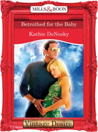 Betrothed for the Baby (Mills & Boon Des