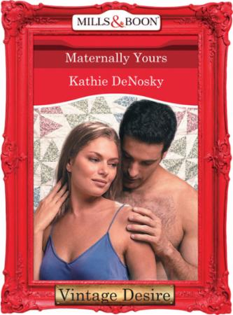 Maternally Yours (Mills & Boon Desire) (