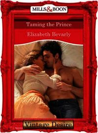 Taming the Prince (Mills & Boon Desire)