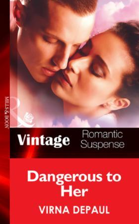 Dangerous to Her (Mills & Boon Vintage R