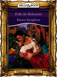 Fulk the Reluctant (Mills & Boon Histori