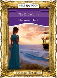 Bride Ship (Mills & Boon Historical)