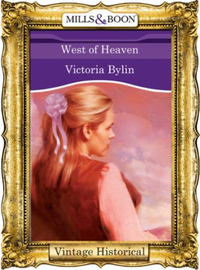 West of Heaven (Mills & Boon Historical)