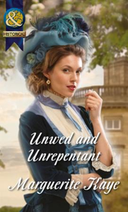 Unwed and Unrepentant (Mills & Boon Hist