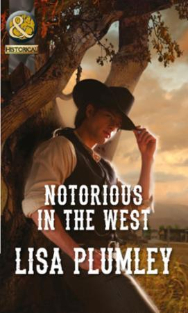Notorious in the West (Mills & Boon Hist