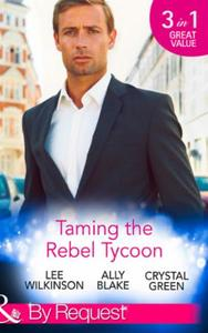 Taming the Rebel Tycoon: Wife by Approva