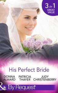 His Perfect Bride: Hired by the Cowboy /