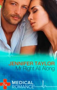 Mr. Right All Along (Mills & Boon Medica