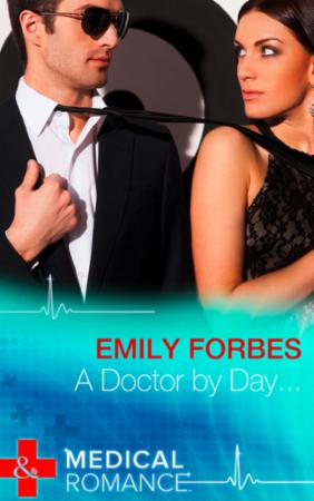 Doctor by Day... (Mills & Boon Medical)