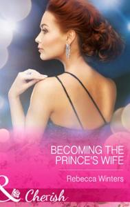 Becoming the Prince's Wife (Mills & Boon