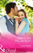 Taming Her Italian Boss (Mills & Boon Ch