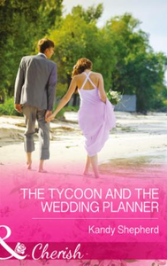 Tycoon and the Wedding Planner (Mills &