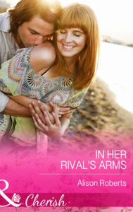 In Her Rival's Arms (Mills & Boon Cheris