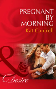Pregnant by Morning (Mills & Boon Desire