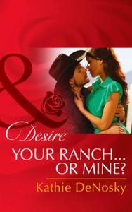 Your Ranch...Or Mine? (Mills & Boon Desi