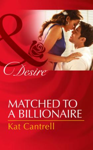 Matched to a Billionaire (Mills & Boon D