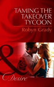 Taming the Takeover Tycoon (Mills & Boon