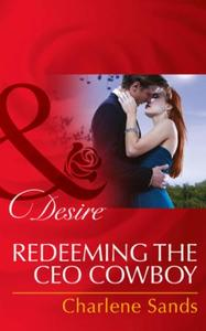 Redeeming the CEO Cowboy (Mills & Boon D