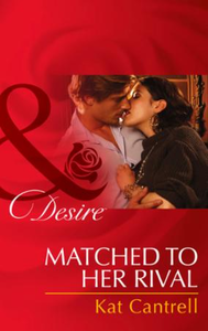 Matched to Her Rival (Mills & Boon Desir