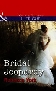 Bridal Jeopardy (Mills & Boon Intrigue)