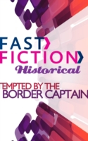 Tempted by the Border Captain (Fast Fict