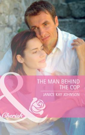 Man Behind the Cop (Mills & Boon Cherish