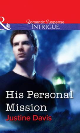 His Personal Mission (Mills & Boon Intri