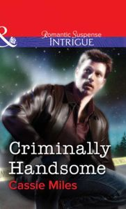 Criminally Handsome (Mills & Boon Intrig