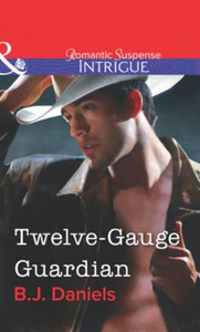 Twelve-Gauge Guardian (Mills & Boon Intr