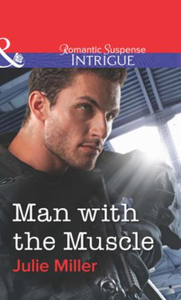 Man with the Muscle (Mills & Boon Intrig
