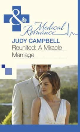 Reunited: A Miracle Marriage (Mills & Bo