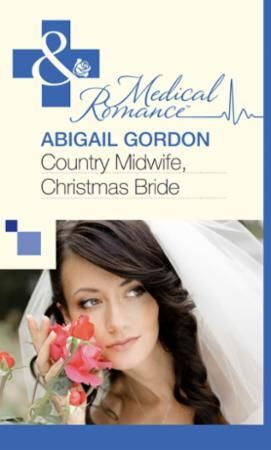 Country Midwife, Christmas Bride (Mills