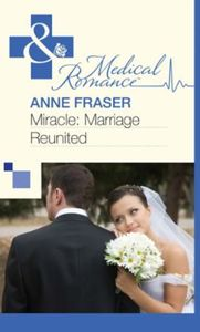 Miracle: Marriage Reunited (Mills & Boon