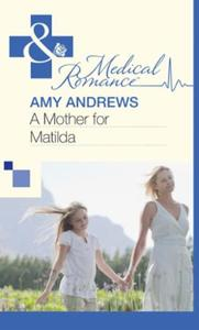 Mother for Matilda (Mills & Boon Medical
