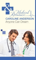 Anyone Can Dream (Mills & Boon Medical)