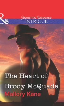 Heart of Brody McQuade (Mills & Boon Int