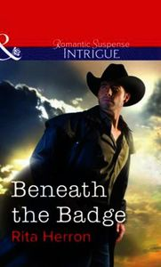 Beneath the Badge (Mills & Boon Intrigue