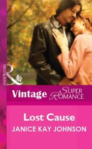 Lost Cause (Mills & Boon Vintage Superro