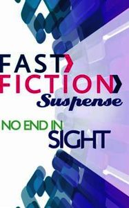 No End in Sight (Fast Fiction Suspense)
