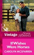 If Wishes Were Horses (Mills & Boon Vint