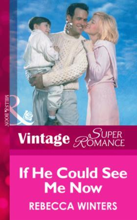 If He Could See Me Now (Mills & Boon Vin