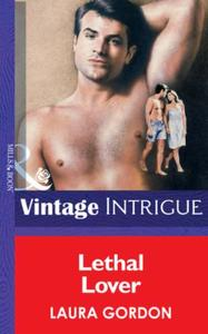Lethal Lover (Mills & Boon Vintage Intri
