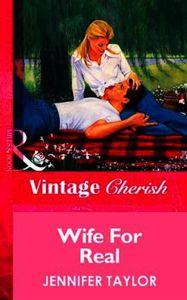 Wife For Real (Mills & Boon Vintage Cher