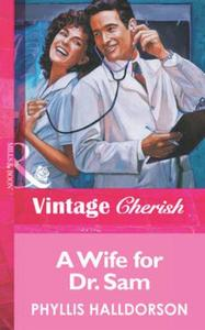 Wife for Dr. Sam (Mills & Boon Vintage C