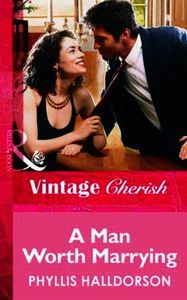 Man Worth Marrying (Mills & Boon Vintage