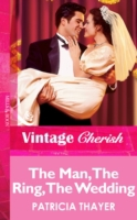 Man, The Ring, The Wedding (Mills & Boon